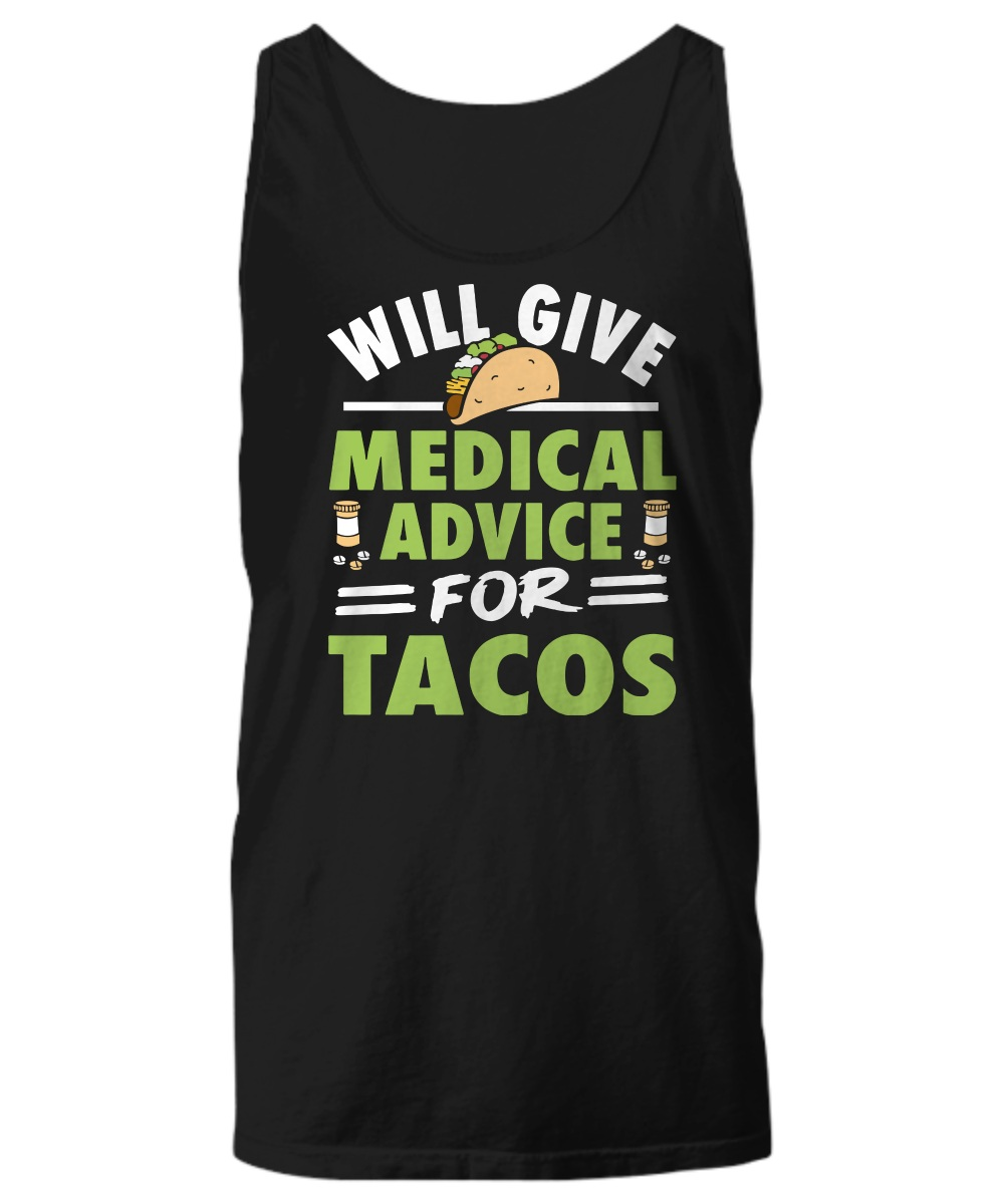 Will give medical advice for tacos Tank top