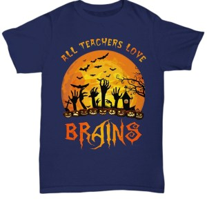 All teachers love brains Shirt