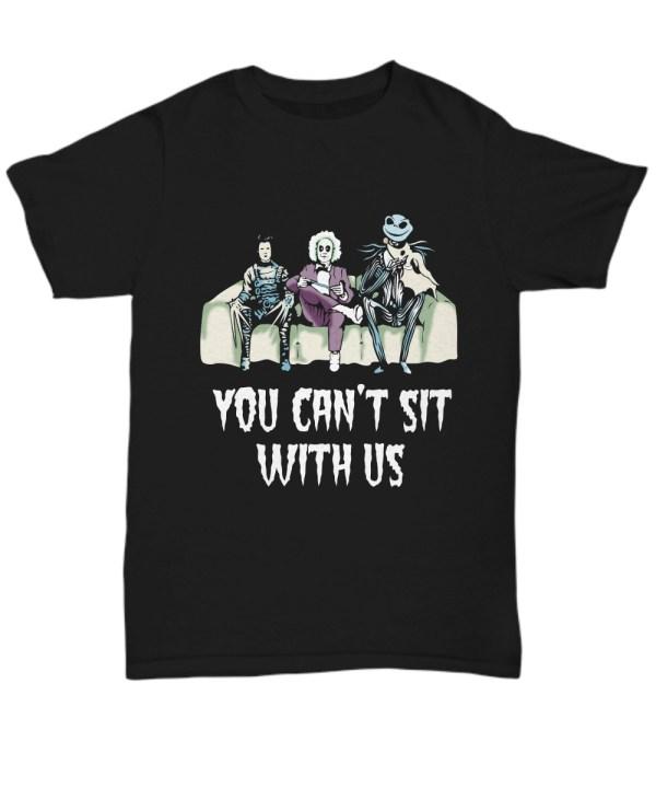 Edward Scissorhands Beetlejuice Jack Skellington You Can't Sit With Us shirt