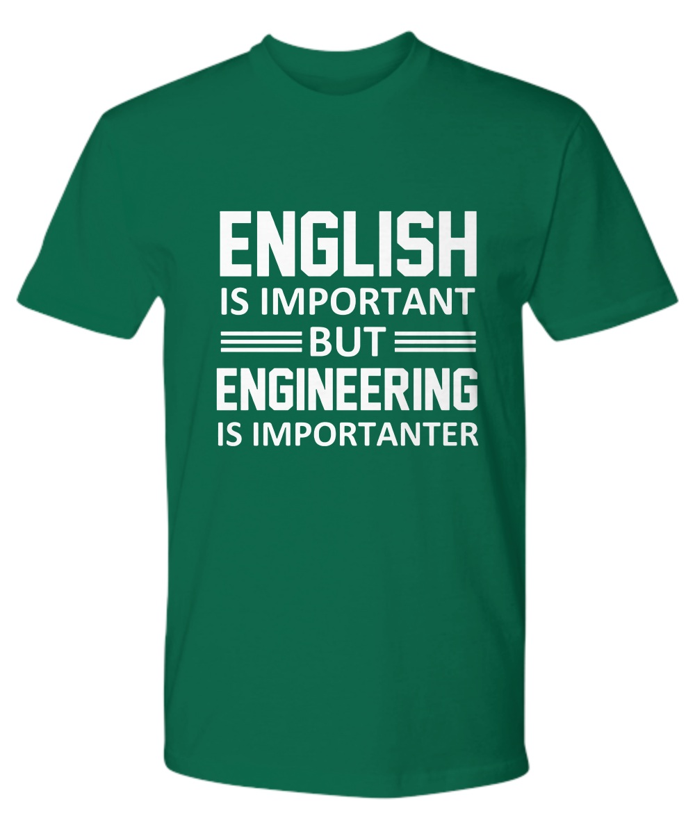 English is important but engineering is importanter Premium
