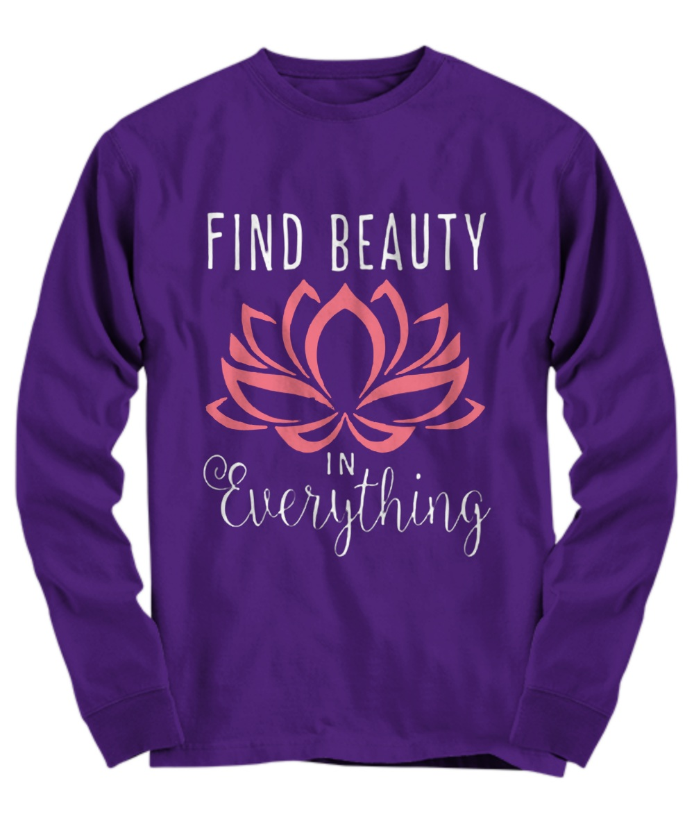 Find beauty in everything pink lotus Long sleeve
