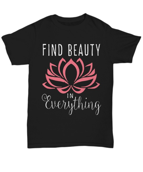 Find beauty in everything pink lotus Shirt