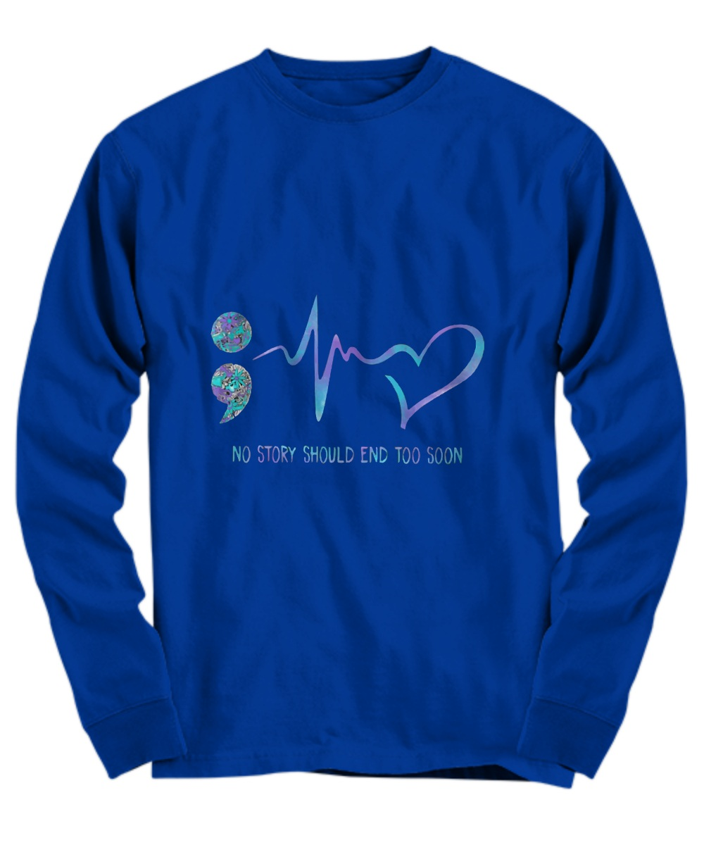 Hearbeat no story shound end too soon Long Sleeve