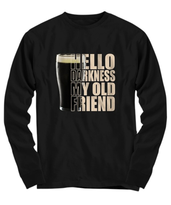 Beer Hello darkness my old friend Long sleeve