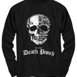 Five finger death punch you call it demonic because you hear screaming Long Sleeve