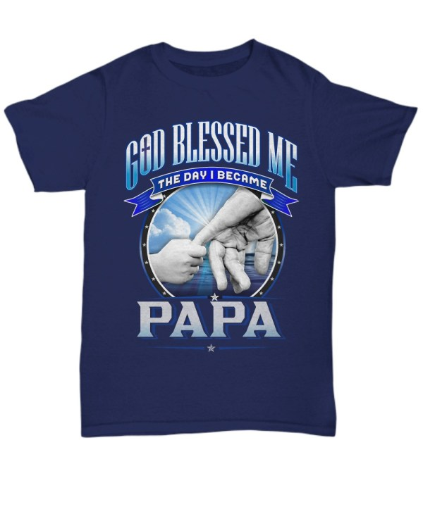 God blessed me the day i became papa Shirt