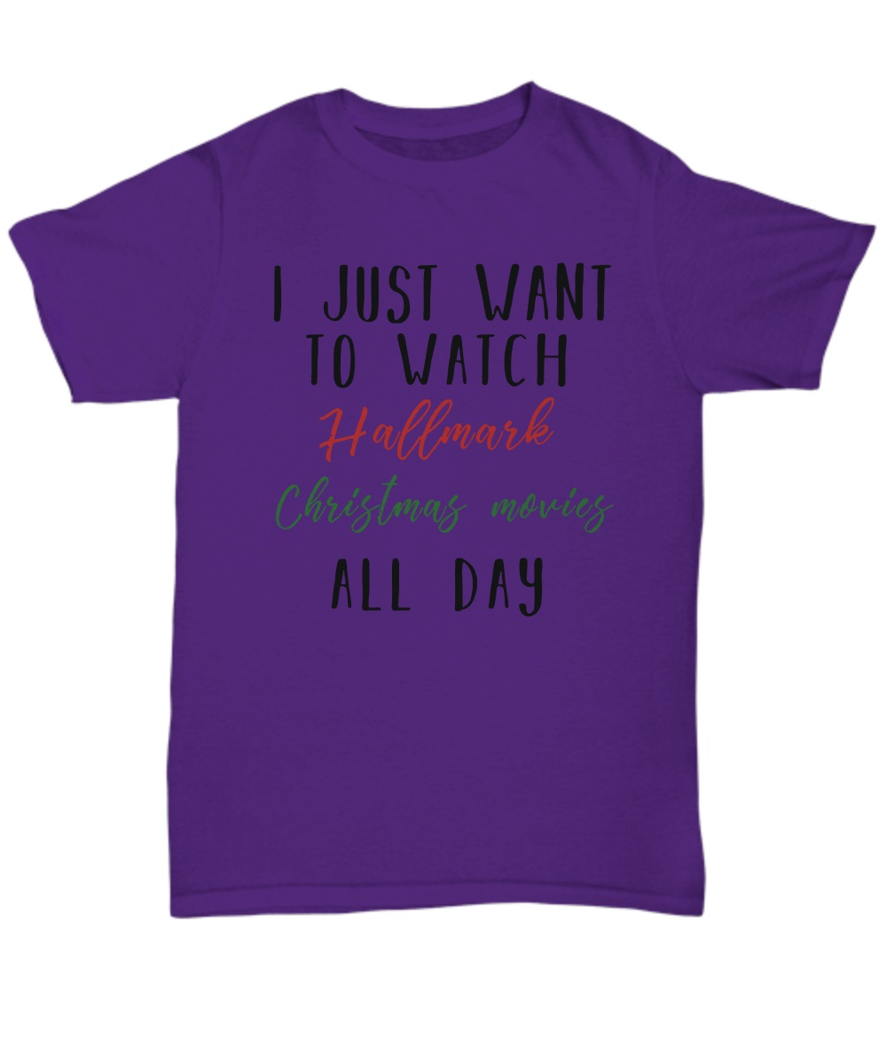 I just want to watch hallmark Christmas movies all day classic shirt