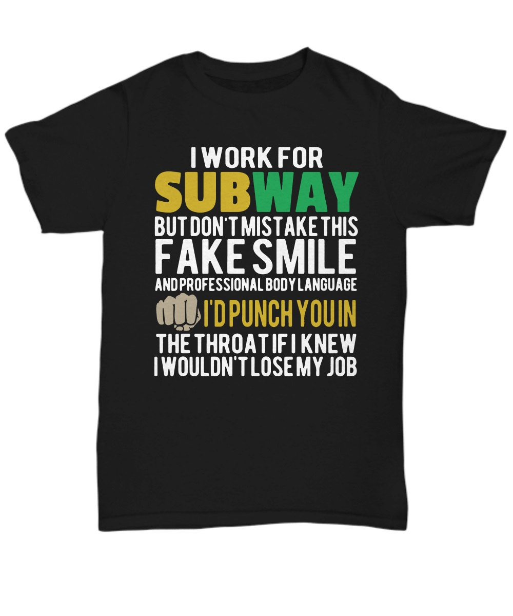 I work for subway but don't mistake this fake smile classic shirt