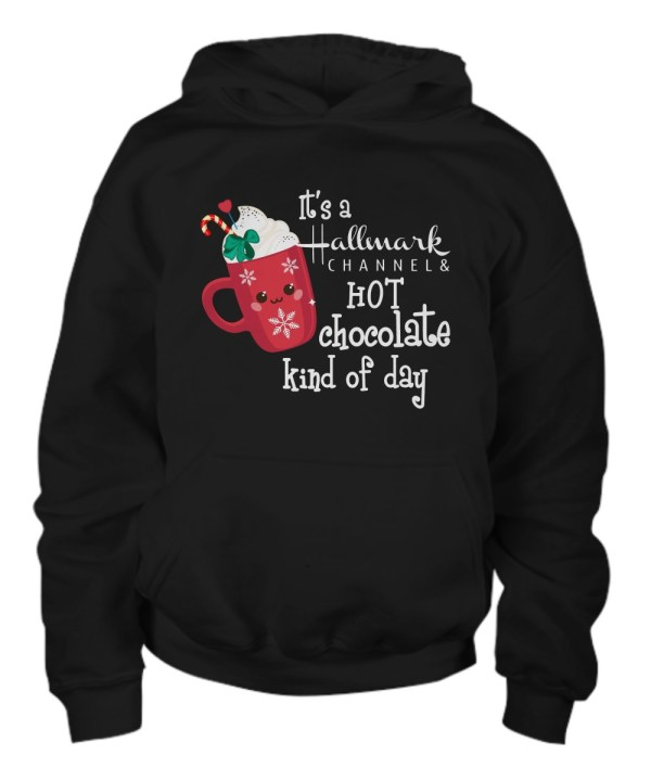 It's a Hallmark channel and hot chocolate kind of day hoodie