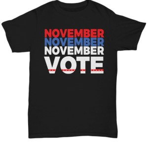 November vote shirt