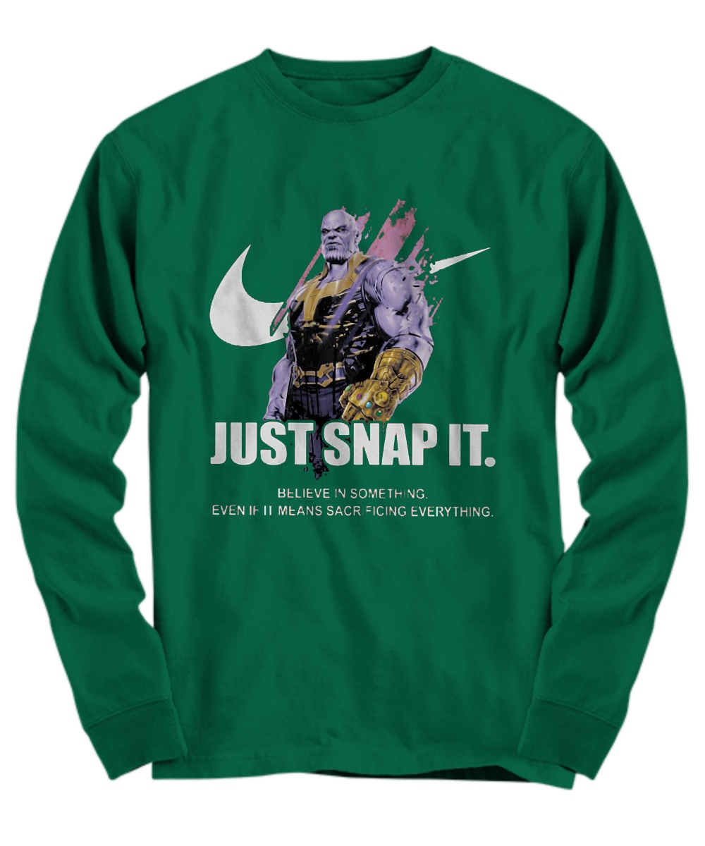 Thanos just snap it believe in something even if it mean sacrificing everything Long Sleeve