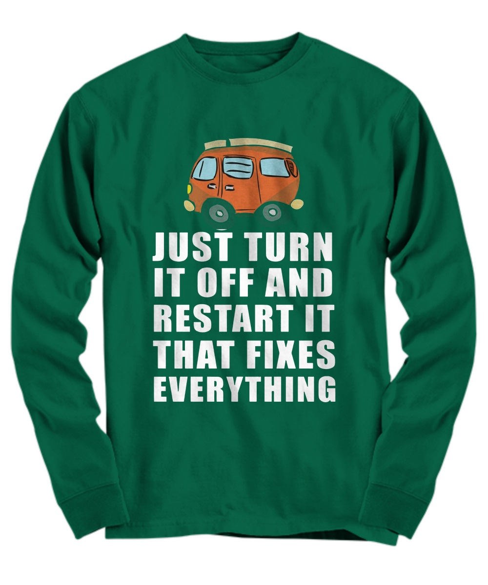just turn it off and restart it that fixes everything long sleeve