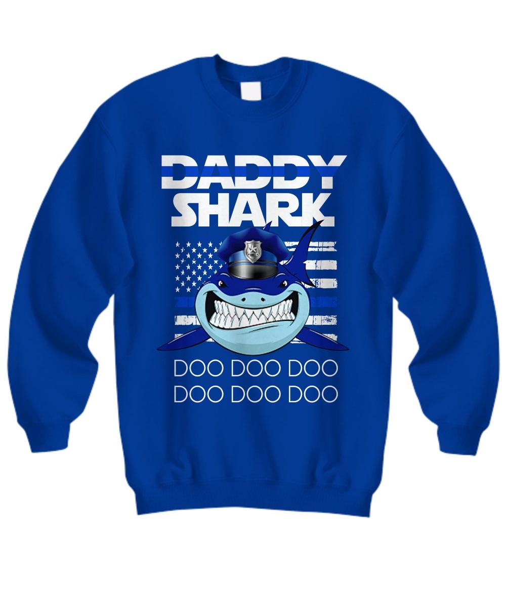 Daddy shark doo doo doo shark police american flag sweatshirt