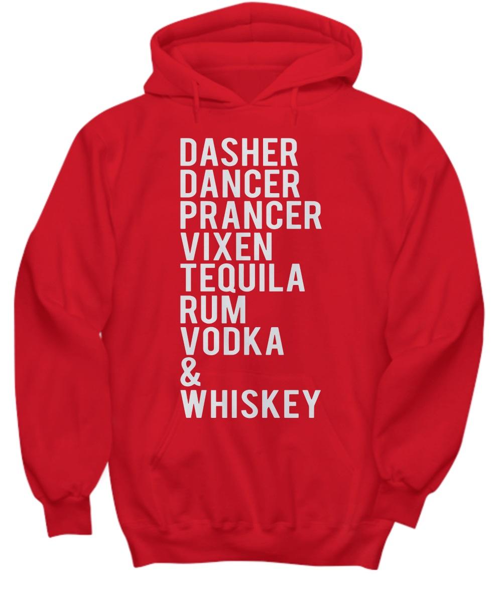 Dasher Dancer Prancer Vixen Tequila Rum Vodka & Whiskey hoodie