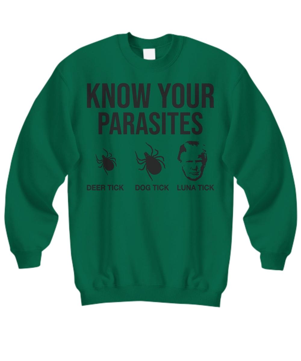 Donald Trump Know Your Parasites Deer Tick Dog Tick Luna Tick sweatshirt