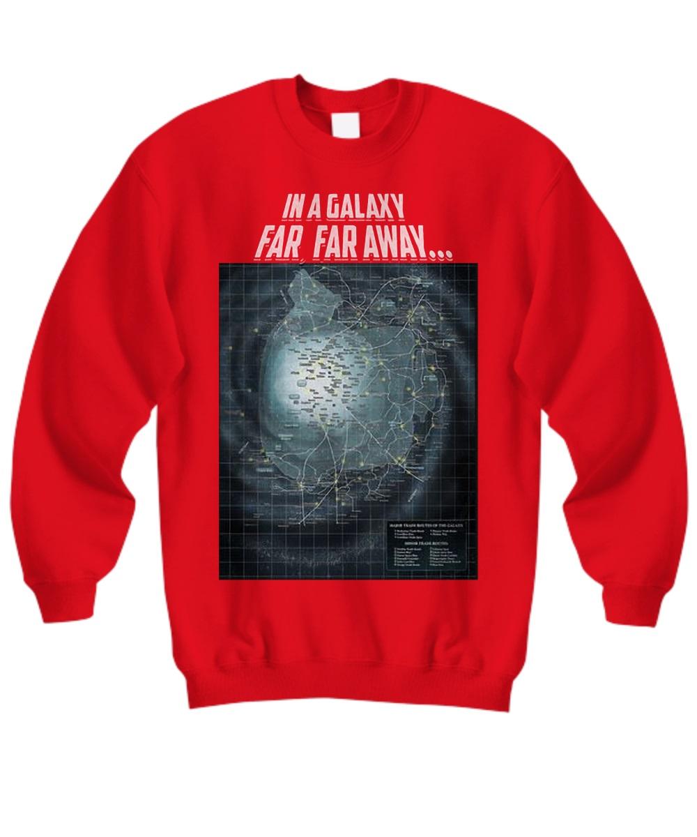 In A Galaxy Far Far Away sweatshirt