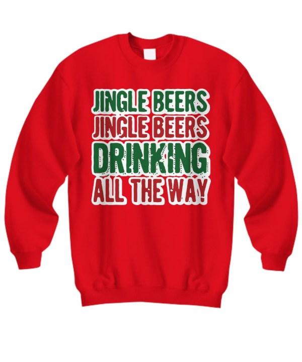 Jingle beers jingle beers drinking all the way sweatshirt