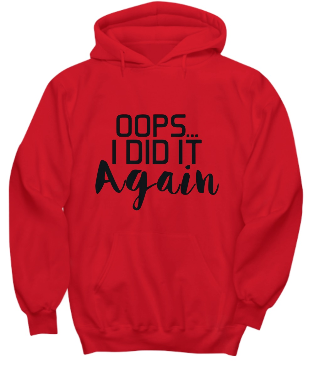 Oops I did it again hoodie