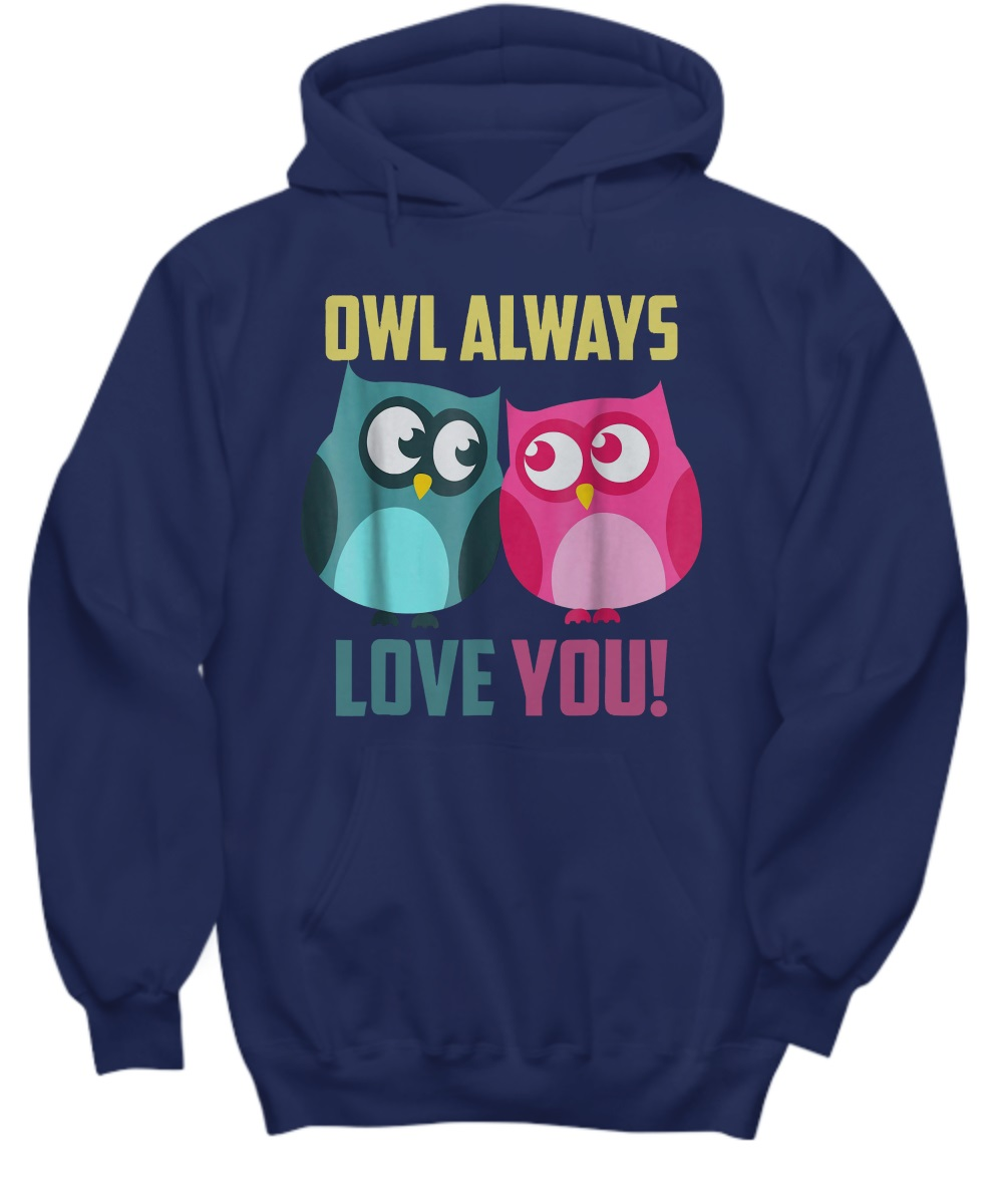 Owl always loves you hoodie