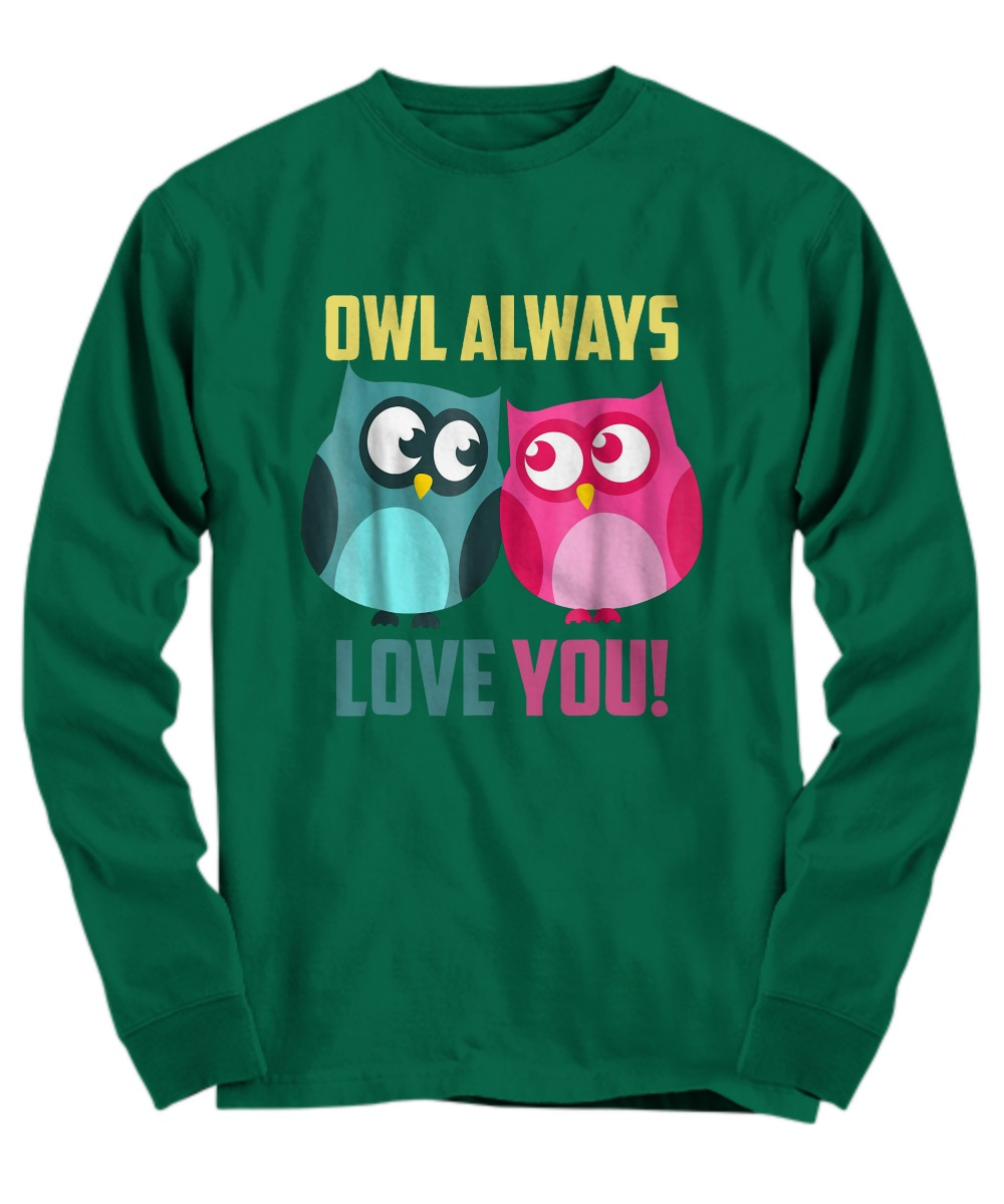 Owl always loves you long sleeve