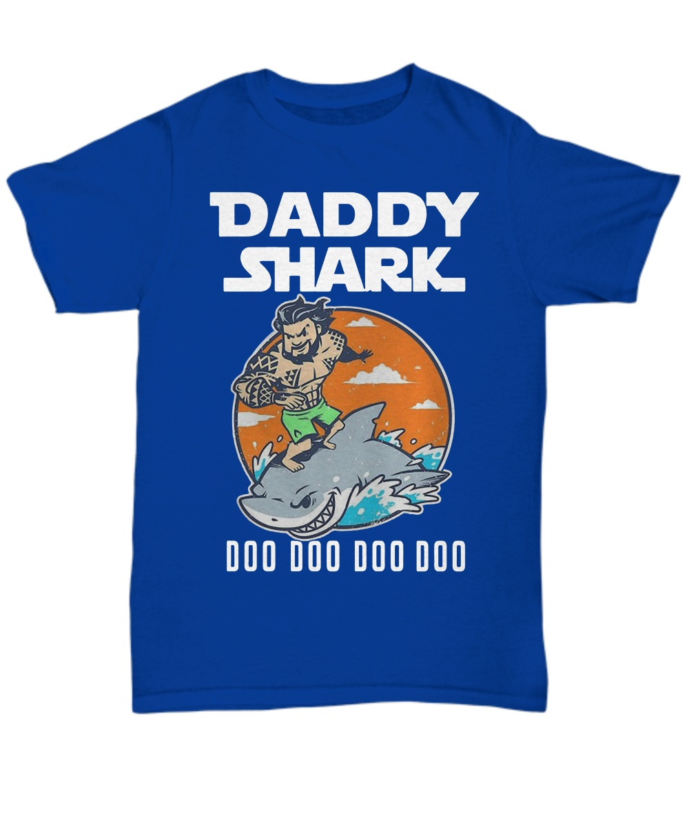 Aquaman Daddy Shark doo doo doo classic shirt