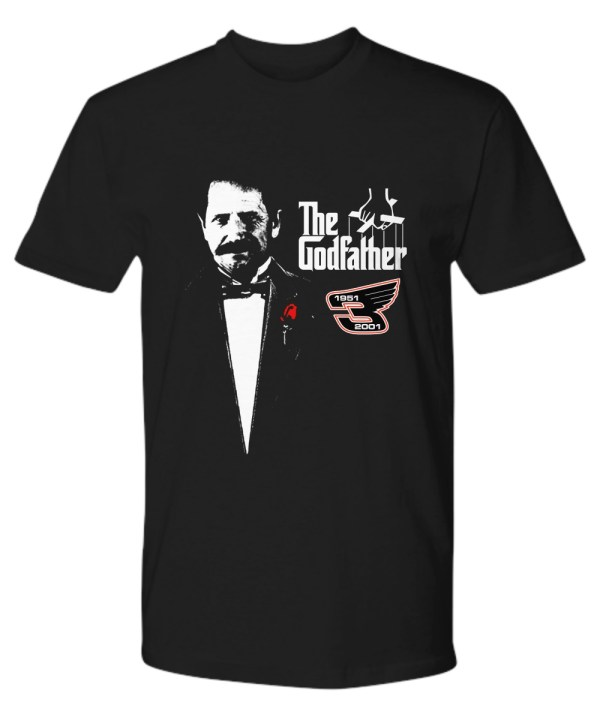 Dale Earnhardt The Godfather 1951 2001 shirt