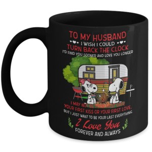 Snoopy Camping To My Husband I Love You Forever and Always mug