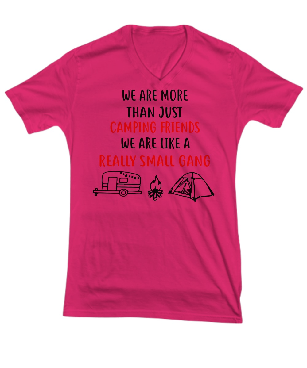 We are more than just camping friends we are like a really small gang v-neck