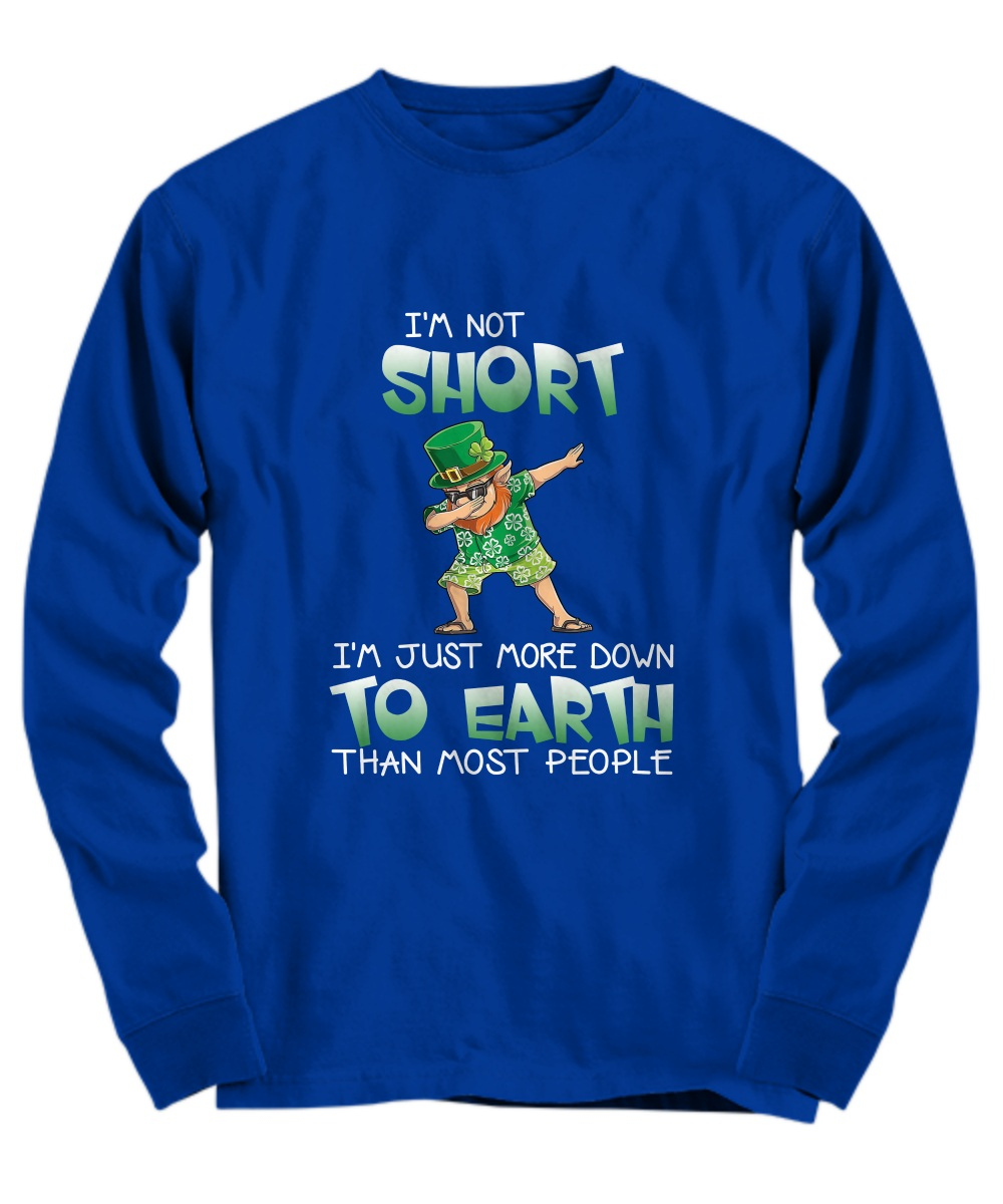 Leprechaun Iris dabbing I'm short I'm just more down to earth than most people long sleeve