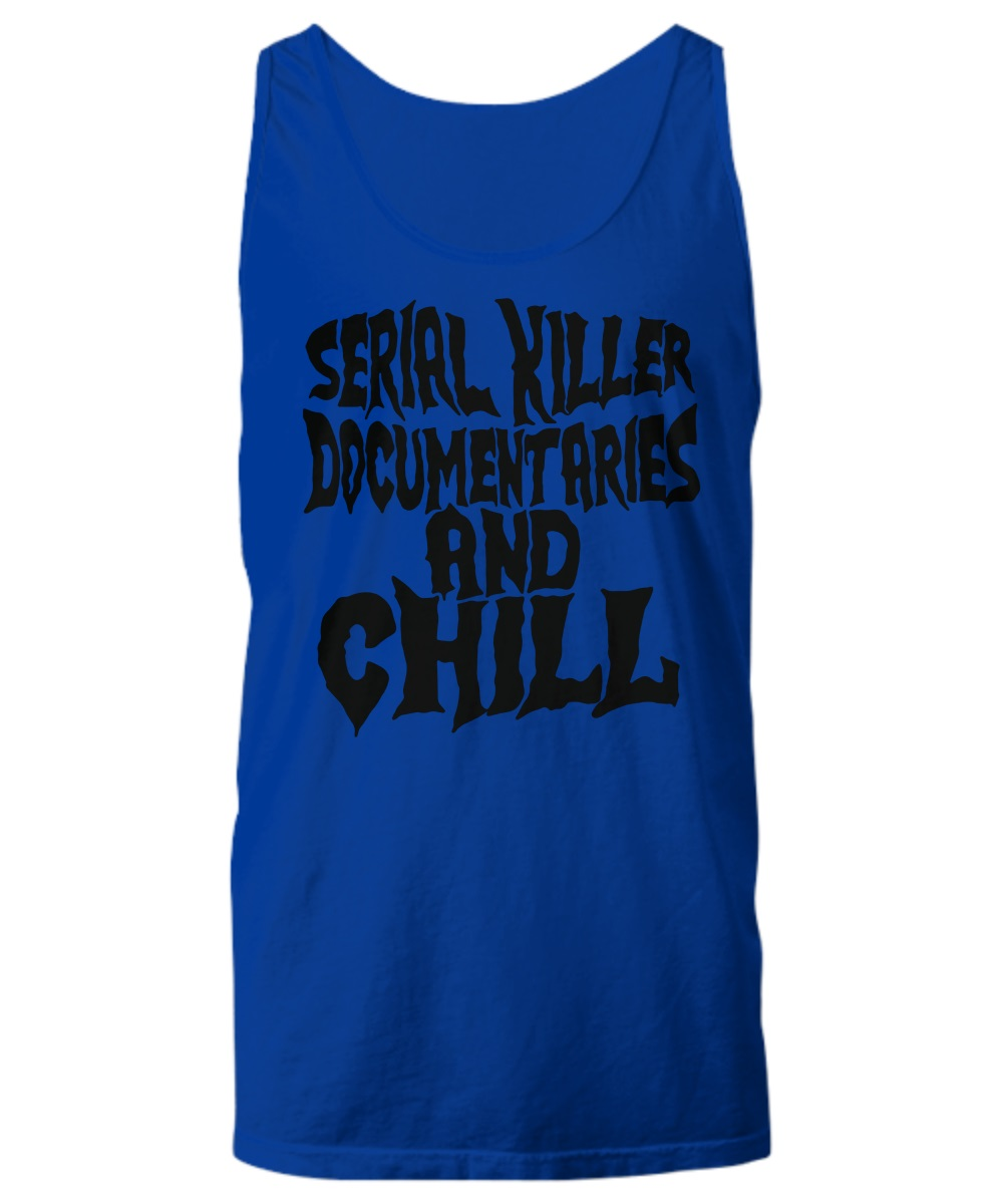 Serial killer documentaries and chill tank top