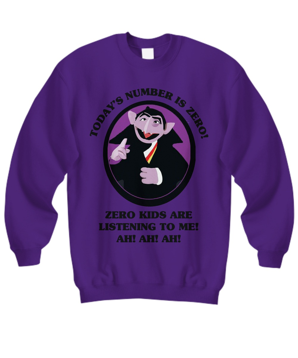 Today's number is zero zero kid are listening to me ah ah ah sweatshirt