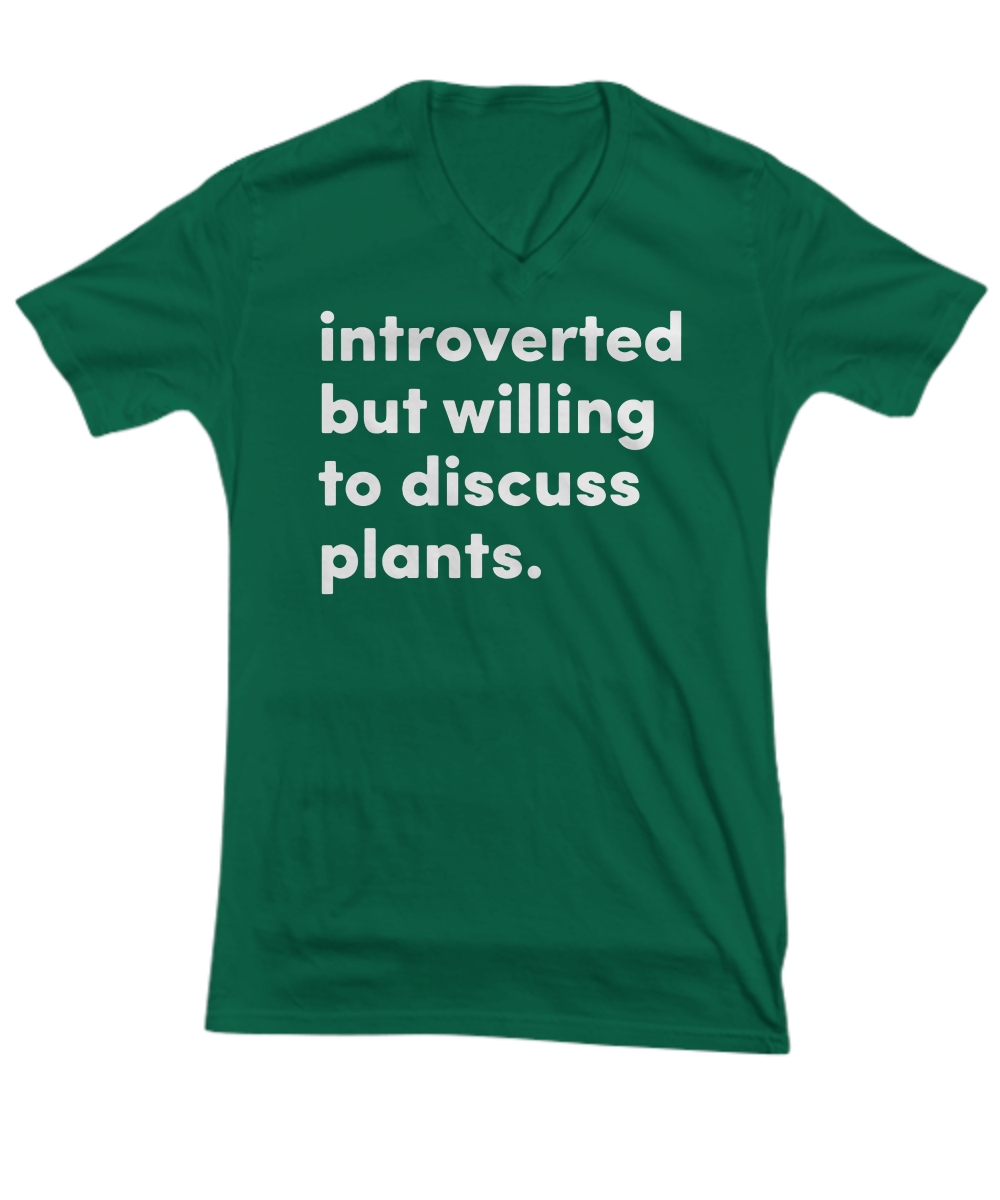 Introverted but willing to discuss plants V-Neck Tee