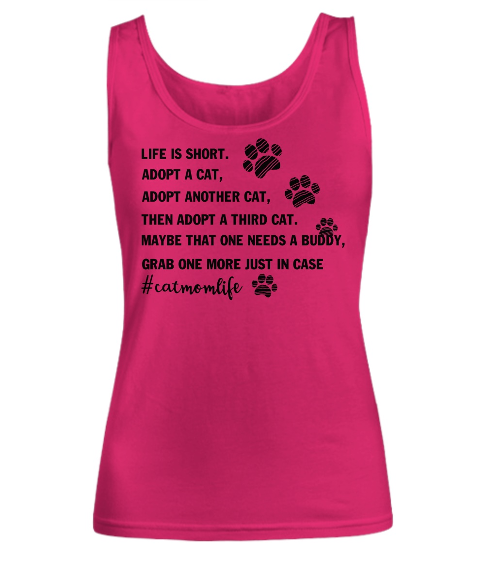 Life is short adopt a cat adopt another cat women's tank top