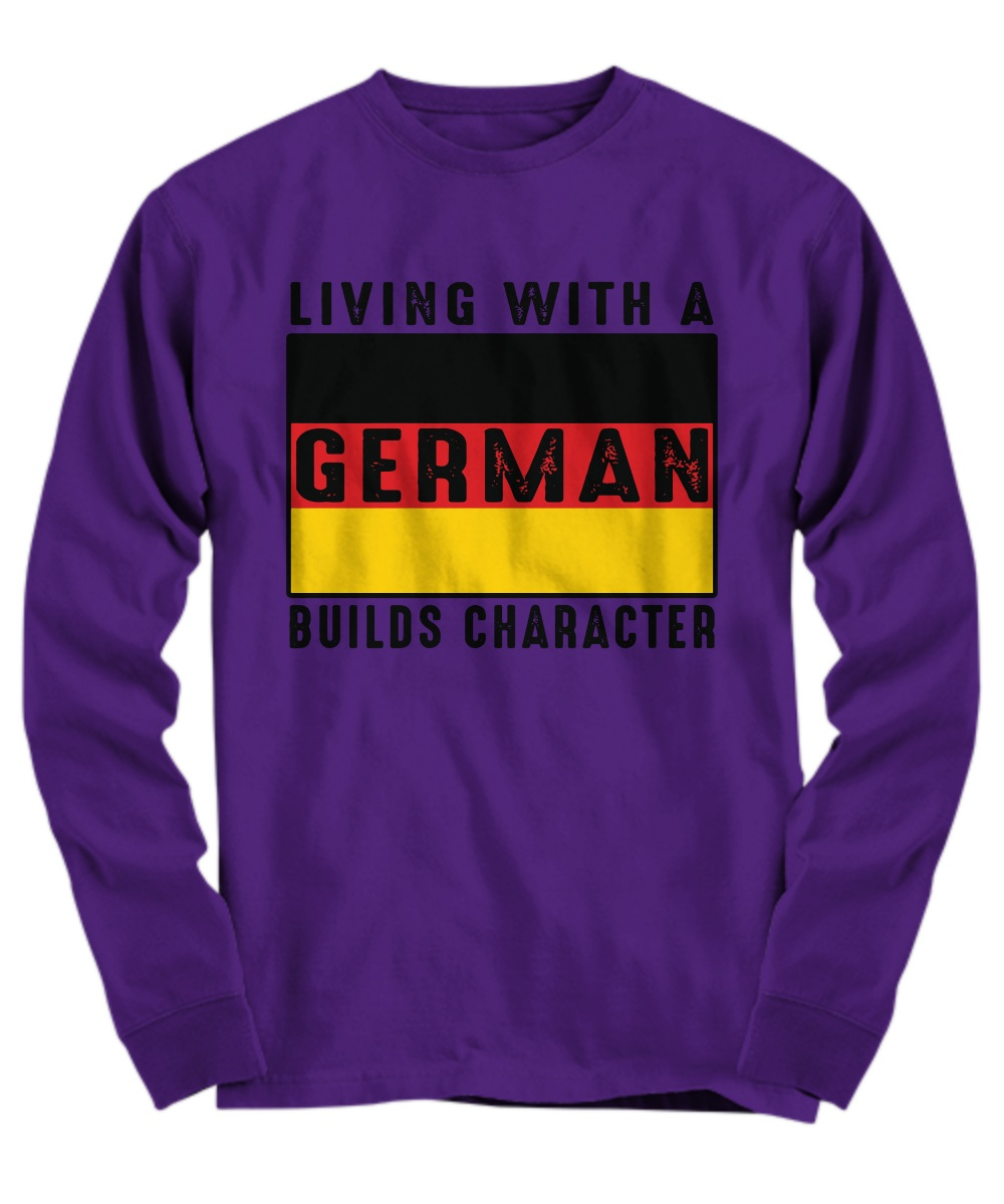 Living with a German builds character mug Long Sleeve