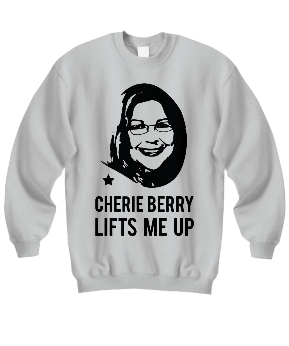 Cherie Berry Lifts me up Sweatshirt