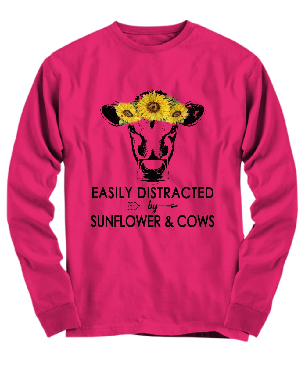 Easily Distracted By Sunflower And Cows Long sleeve