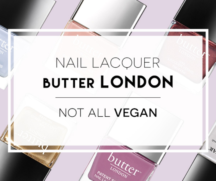 butter LONDON nail lacquers not entirely vegan