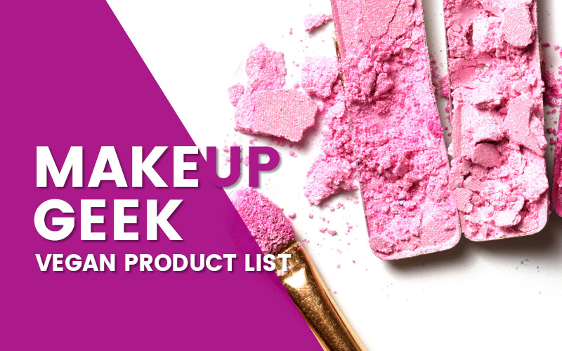 Makeup Geek Vegan Product List