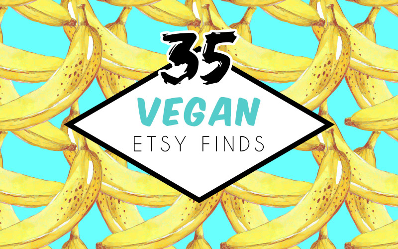 Awesome Etsy Finds for Vegans!