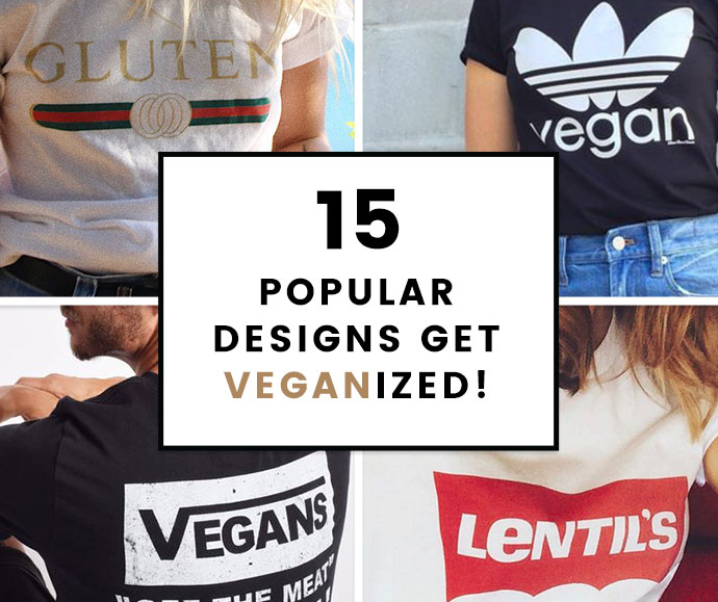 Check Out These 15 Popular Designs Get Veganized, Because Vegans Wear it Better!