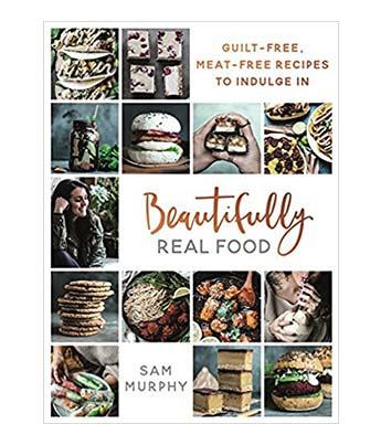 Beautifully Real Food Vegan Cookbook