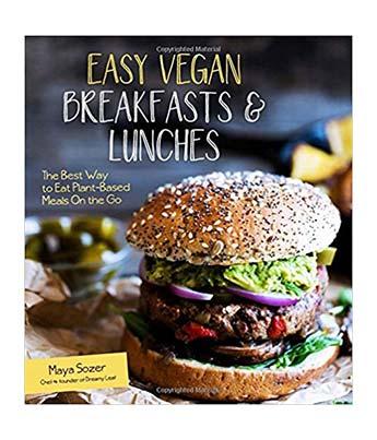 Easy Vegan Breakfasts and Lunches Vegan Cookbook