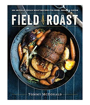 Field Roast Vegan Cookbook