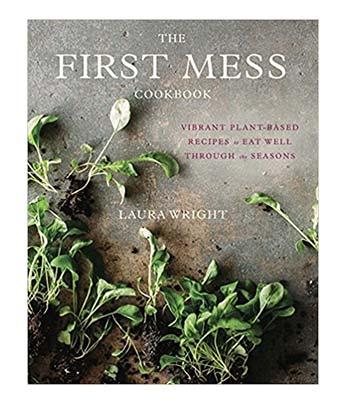 The First Mess Vegan Cookbook