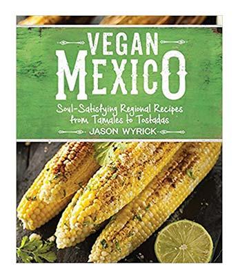 Vegan Mexico Cookbook