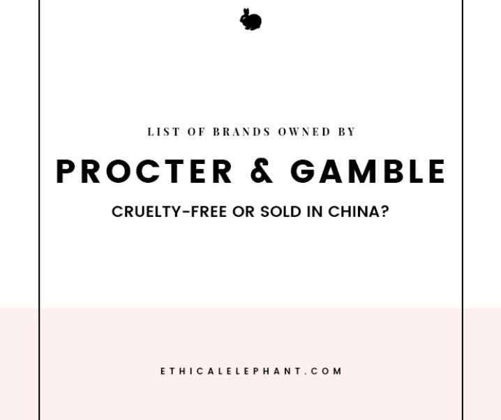 Procter & Gamble (P&G) Brands – Which Ones are Cruelty-Free or Sold in China?