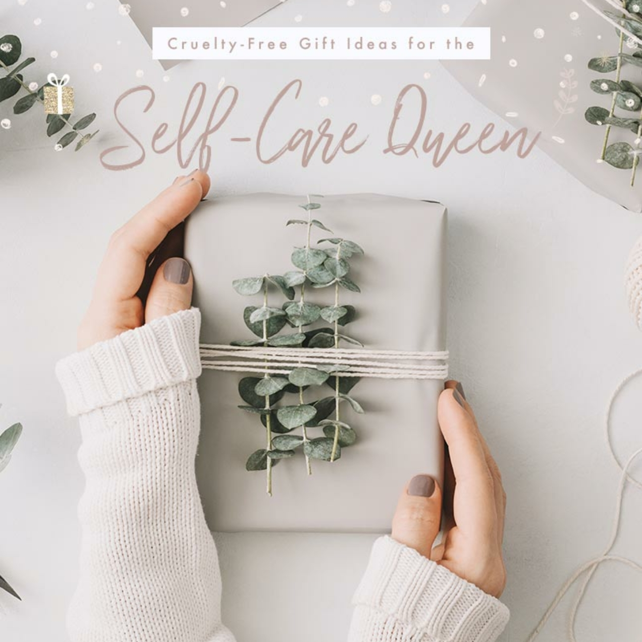 Cruelty-Free Gift Ideas for the Self-Care Queen