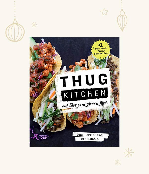 Thug Kitchen Cookbook - Eat Like You Give a F*ck