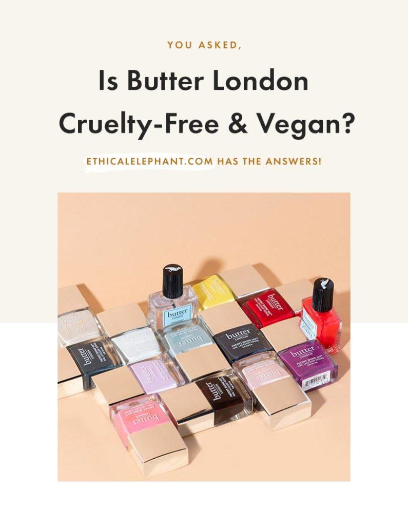 Is Butter London Cruelty-Free & Vegan?