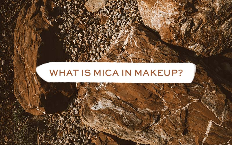 What is Mica in Makeup?